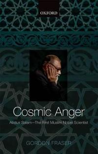 Cosmic Anger: Abdus Salam - The First Muslim Nobel Scientist