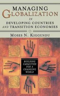 Managing Globalization in Developing Countries and Transition Economies