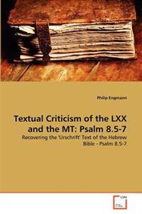 Textual Criticism of the LXX and the MT
