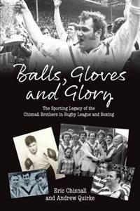 Balls, gloves and glory - the sporting legacy of the chisnall brothers in r