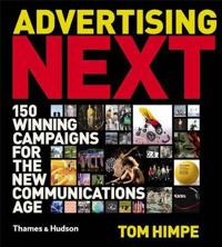 Advertising Next: 150 Winning Campaigns for New Communications Ag