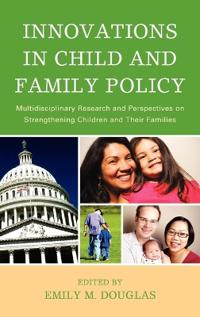Innovations in Child and Family Policy