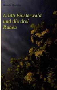 Lilith Finsterwald Und Die Drei Runen