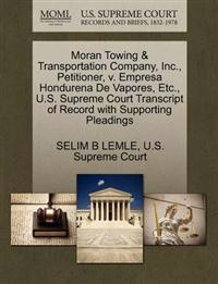 Moran Towing & Transportation Company, Inc., Petitioner, V. Empresa Hondurena de Vapores, Etc., U.S. Supreme Court Transcript of Record with Supporting Pleadings
