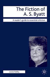 The Fiction of A.S. Byatt