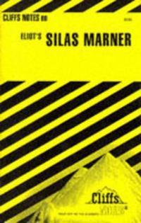 CliffsNotesTM on Eliot's Silas Marner