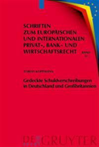 Gedeckte Schuldverschreibungen in Deutschland Und Grobritannien: Pfandbriefe Und UK Covered Bonds Im Rechtsvergleich