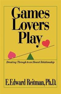 Games Lovers Play: Breaking Through to an Honest Relationship