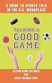 Talking a Good Game