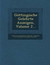 Gottingische Gelehrte Anzeigen, Volume 2...