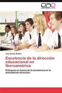 Excelencia de La Direccion Educacional En Iberoamerica
