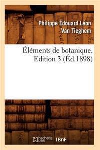 �l�ments de Botanique. Edition 3 (�d.1898)