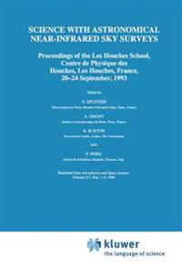 Science with Astronomical Near-Infrared Sky Surveys: Proceedings of the Les Houches School, Centre de Physique Des Houches, Les Houches, France, 20 24