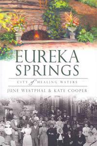 Eureka Springs: City of Healing Waters