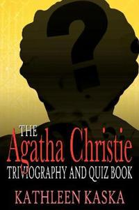 The Agatha Christie Triviography and Quiz Book