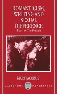 Romanticism, Writing, and Sexual Difference
