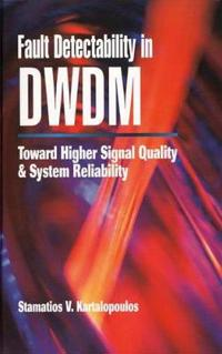 Fault Detectability in DWDM: Toward Higher Signal Quality and System Reliab
