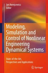 Modeling, Simulation and Control of Nonlinear Engineering Dynamical Systems