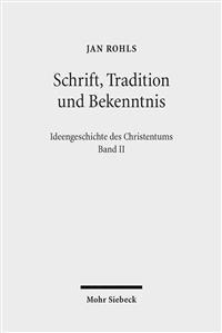 Schrift, Tradition Und Bekenntnis