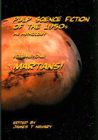 Pulp Science Fiction of the 1950s - An Anthology: Volume I: Martians