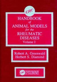 CRC Handbook of Animal Models for the Rheumatic Diseases, Volume I