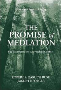 The Promise of Mediation: The Transformative Approach to Conflict, Revised