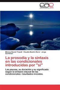 La Prosodia y La Sintaxis En Las Condicionales Introducidas Por Si