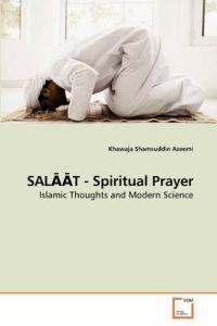 Salaat - Spiritual Prayer