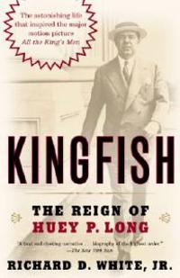 Kingfish: The Reign of Huey P. Long