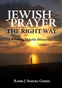 Jewish Prayer, the Right Way