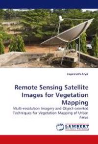 Remote Sensing Satellite Images for Vegetation Mapping