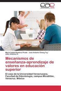 Mecanismos de Ensenanza-Aprendizaje de Valores En Educacion Superior