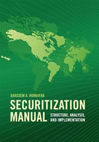 Securitization Manual: Structure, Analysis, and Implementation