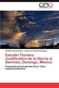Estudio Tecnico Justificativo de La Sierra El Sarnoso, Durango, Mexico
