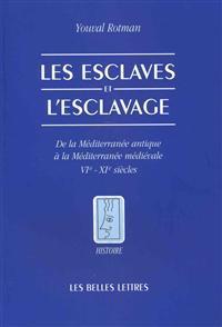 Les Esclaves Et L'Esclavage: de La Mediterranee Antique a la Mediterranee Medievale - Vie - XIE Siecles