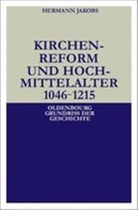 Kirchenreform Und Hochmittelalter 1046-1215