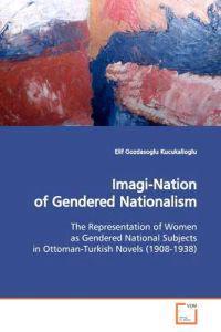 Imagi-nation of Gendered Nationalism