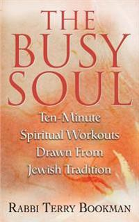 The Busy Soul
