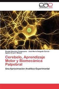 Cerebelo, Aprendizaje Motor y Biomecanica Palpebral