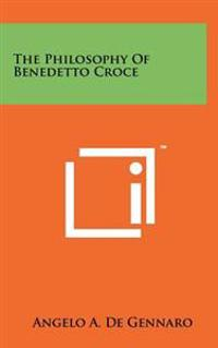 The Philosophy of Benedetto Croce