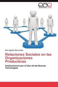 Relaciones Sociales En Las Organizaciones Productivas