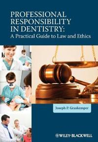 Professional Responsibility in Dentistry: A Practical Guide