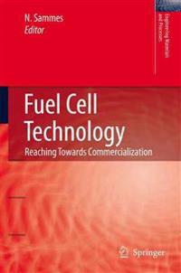 Fuel Cell Technology: Reaching Towards Commercialization