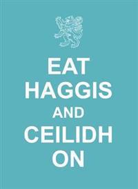 Eat Haggis and Ceilidh on