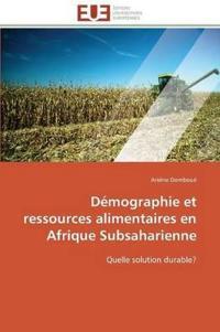 D�mographie Et Ressources Alimentaires En Afrique Subsaharienne