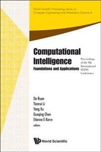 Computational Intelligence: Foundations And Applications - Proceedings Of The 9th International Flins Conference