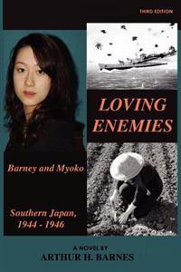 Loving Enemies - Barney and Myoko, Southern Japan, 1944-1946