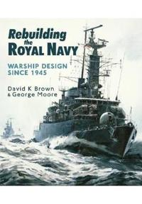 Rebuilding the Royal Navy