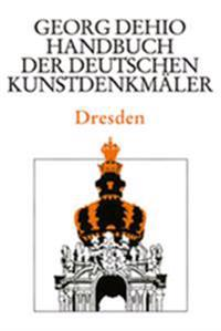 Dehio - Handbuch der deutschen Kunstdenkmaler / Dresden