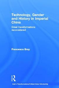 Technology, Gender and History in Imperial China